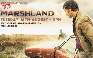 Screening of MARSHLAND – Tuesday 16th August